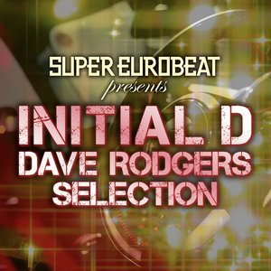 SUPER EUROBEAT presents INITIAL D DAVE RODGERS SELECTION