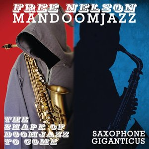 The Shape Of Doomjazz To Come / Saxophone Giganticus