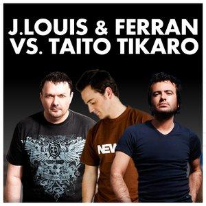 Image for 'J.Louis & Ferran Vs. Taito Tikaro'