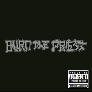 Burn the Priest [Explicit]
