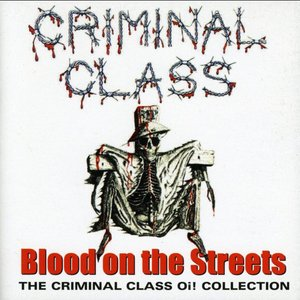 Blood on the Streets: The Criminal Class Oi! Collection
