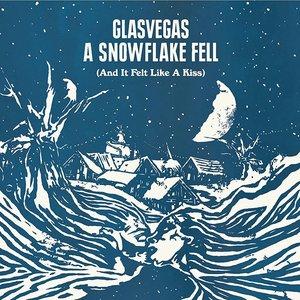 A Snowflake Fell (And It Felt Like A Kiss)