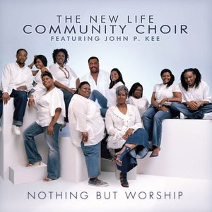 Avatar for New Life Community Choir featuring John P. Kee