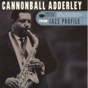 Jazz Profile: Cannonball Adderley