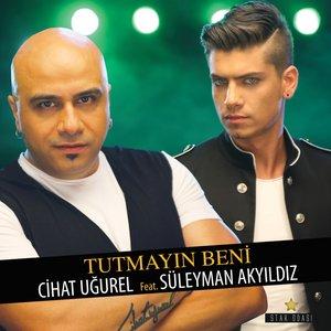 Tutmayın Beni (feat. Süleyman Akyıldız)