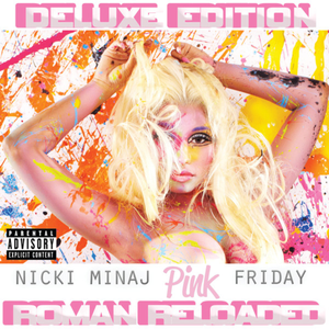 Pink Friday ... Roman Reloaded (Explicit Deluxe Version)