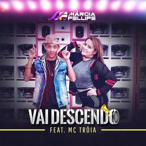 Vai Descendo (feat. Mc Tróia) - Single
