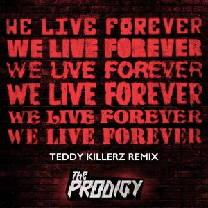 We Live Forever (Teddy Killerz Remix)