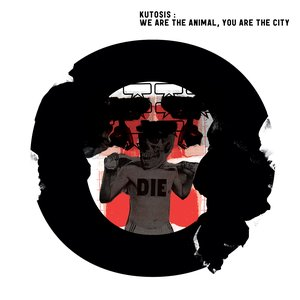 We Are The Animal, You Are The City