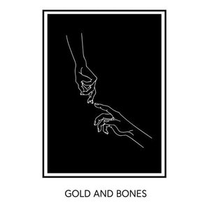 Gold and Bones - Single