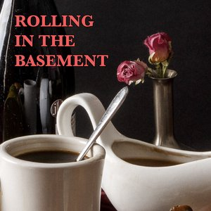 Rolling in the Basement