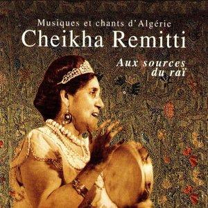 Aux sources du raï (Musiques et chants d'Algérie)