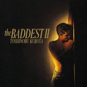 the BADDEST II