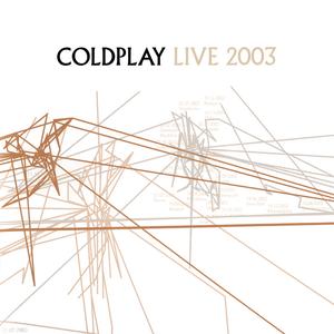 Coldplay - Live 2003 - Lyrics2You