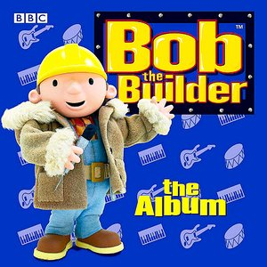 Bob The Builder - The Album