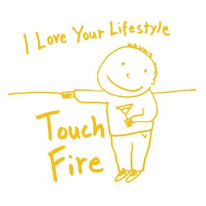 Touch / Fire