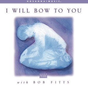 I Will Bow To You