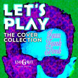 Let's Play Jazz Funk Rock the Cover Collection