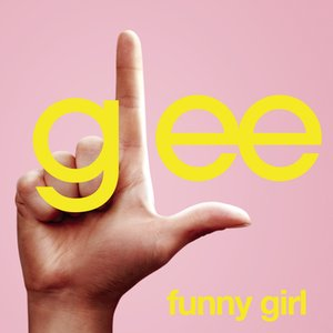 Funny Girl (Glee Cast Version featuring Idina Menzel)