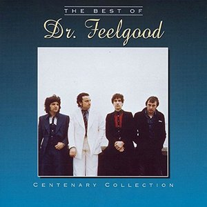 The Centenary Collection - Best Of Dr Feelgood