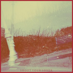 Shoot Your Lover