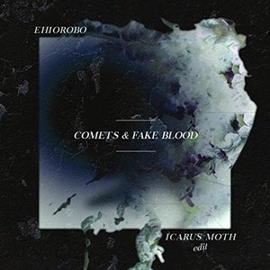 Comets & Fake Blood (Icarus Moth Remix)