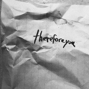 Thereforeyou
