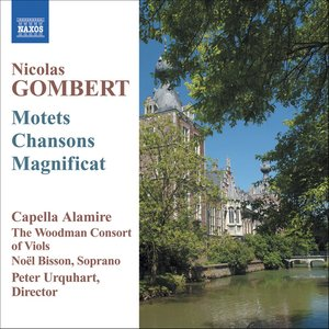 Gombert, N.: Motets and Chansons