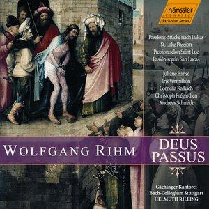 """Rihm: Deus Passus, """"St. Luke Passion"""""""