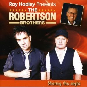 Ray Hadley Presents: The Robertson Brothers - Sharing The Night