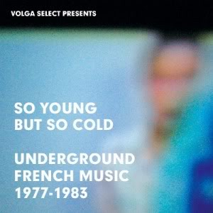 So Young But So Cold Underground French Music 1977-1983