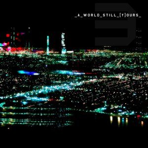 A_world_still_[y]ours