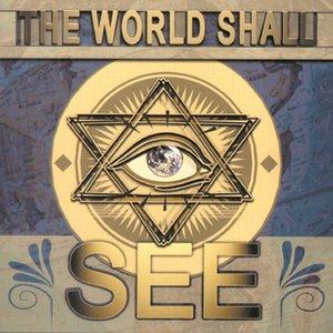 World Shall See
