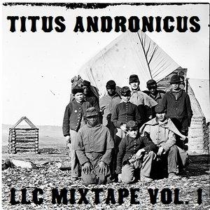 Titus Andronicus LLC Mixtape Vol. 1