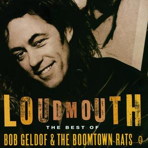 Bob Geldof - LOUDMOUTH - Lyrics2You