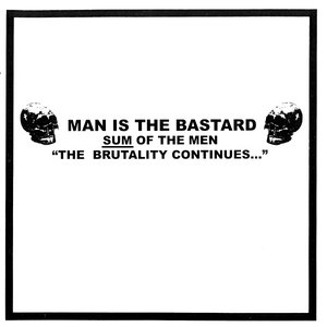 """Sum Of The Men """"The Brutality Continues..."""""""