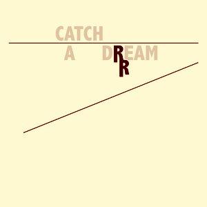 Catch A Dream - Single