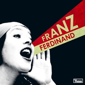You Could Have It So Much Better With Franz Franz Ferdinand [UK]