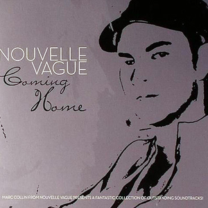 Coming  Home by Nouvelle Vague
