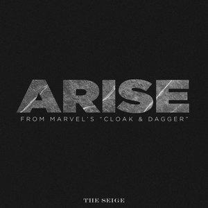 "Arise (From Marvel's ""Cloak & Dagger"")"