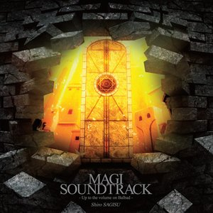 MAGI SOUNDTRACK -Up to the volume on Balbad-