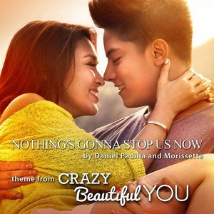 Nothing's Gonna Stop Us Now (Theme from Crazy Beautiful You) - Single