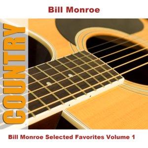 Bill Monroe Selected Favorites, Vol. 1