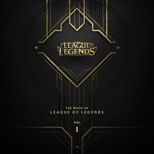 Image for 'The Music Of League Of Legends - Volume 1'