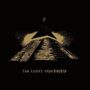 The Hickey Underworld