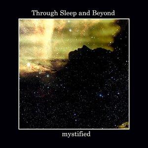 Through Sleep And Beyond
