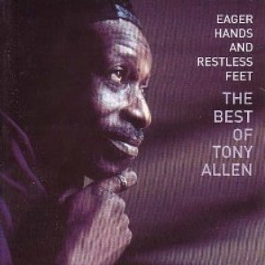 Image for 'Eager Hands And Restless Feet - The Best Of Tony Allen'