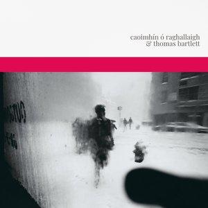 Caoimhín Ó Raghallaigh & Thomas Bartlett
