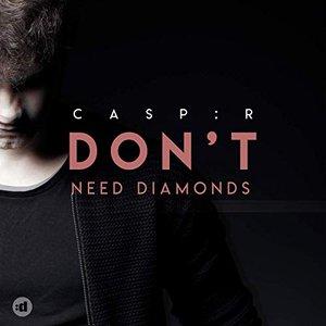 Don't Need Diamonds