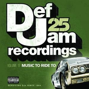 Def Jam 25, Vol 17 - Music To Ride To